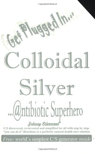 Colloidal Silver : Antibiotic Superhero