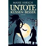 """Untote k�ssen besser: Auf High Heels in die Arme eines Vampirsvon """"Maike Hirsch"""""""