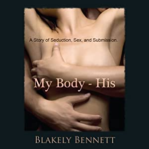My Body - His | [Blakely Bennett]