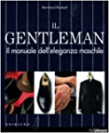 Il gentleman. Il manuale dell'eleganz...