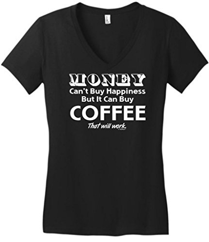 Money Can'T Buy Happiness But It Can Buy Coffee Juniors V-Neck Large Black
