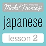 Michel Thomas Beginner Japanese, Lesson 2 | Helen Gilhooly,Niamh Kelly