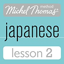 Michel Thomas Beginner Japanese, Lesson 2 (       UNABRIDGED) by Helen Gilhooly, Niamh Kelly Narrated by Helen Gilhooly, Niamh Kelly