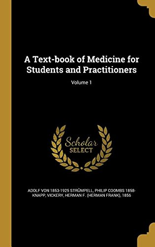 A Text-Book of Medicine for Students and Practitioners; Volume 1