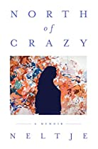 North Of Crazy: A Memoir