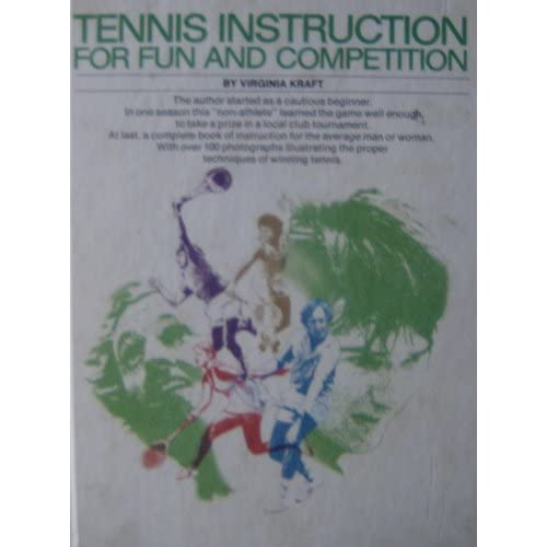 Tennis Instruction for Fun and Competition Virginia Kraft