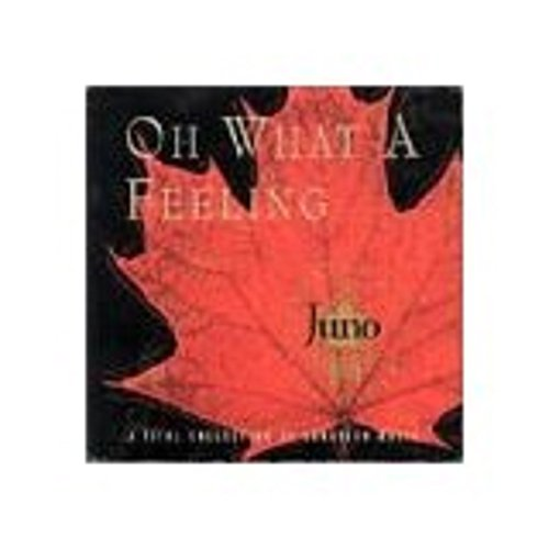 Various - Oh What A Feeling Juno Awards Twenty Fifth Anniversary : A Vital Collection Of Canadian Music [54 Classic Songs] - Zortam Music