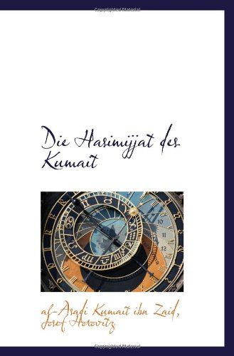 Die Hasimijjat des Kumait (German and German Edition)
