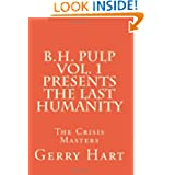 B.H. Pulp Presents The Last Humanity: The Crisis Masters