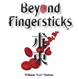 Beyond Fingersticks: The Art of Control with Continuous Glucose Monitoring | [William Lee Dubois]