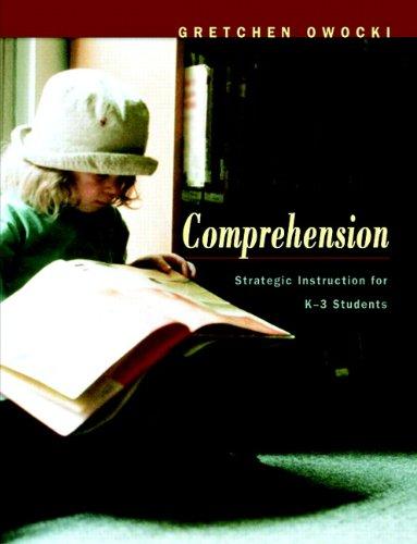 Comprehension: Strategic Instruction for K-3 Students, Owocki, Gretchen