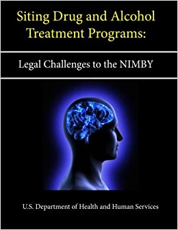 Siting Drug and Alcohol Treatment Programs: Legal Challenges to the ...