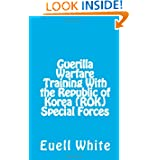 Guerilla Warfare Training With Republic of Korea (ROK) Special Forces