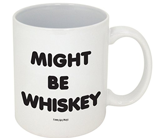 Funny Guy Mugs Might Be Whiskey Mug