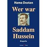 Wer war Saddam Hussein, Biografie