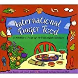 img - for International Finger Foods: A Nibbler's Tour of 10 Flavorful Cuisines by Texido, Amy, Taylor, Carol (1994) Hardcover book / textbook / text book