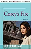 Corey's Fire (0595401708) by Wardlaw, Lee