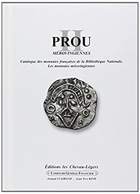 Prou II, les Monnaies Merovingiennes, Catalogue par M. Prou