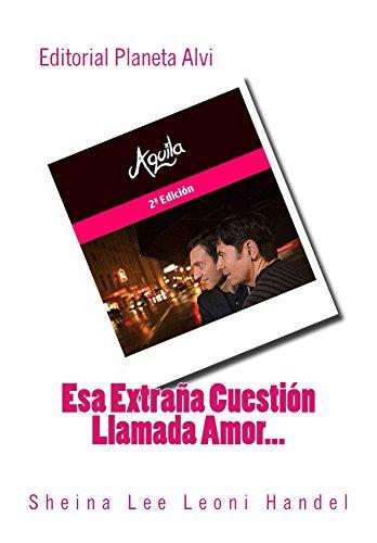 esa-extrana-cuestion-llamada-amor-editorial-planeta-alvi-spanish-edition