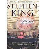 11.22.63 by King, Stephen ( AUTHOR ) Nov-08-2011 Hardback Stephen King