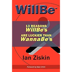 WillBe: 13 Reasons WillBe's are Luckier than WannaBe's