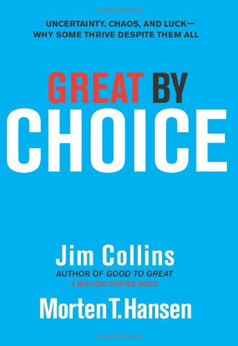 Great by Choice: Uncertainty, Chaos, and Luck--Why Some...