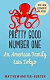 Pretty Good Number One: An American Family Eats Tokyo (English Edition)
