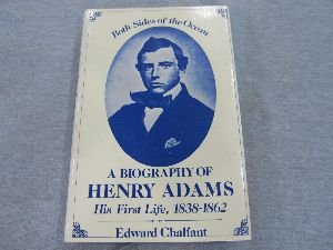 Both Sides of the Ocean: A Biography of Henry Adams, His First Life, 1838-1862