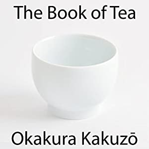 The Book of Tea | [Okakura Kakuzo]