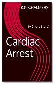 Cardiac Arrest (A Short Story)
