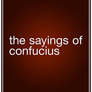 The Sayings of Confucious | [Confucious]