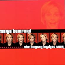 The Burning Bridges Tour  by Maria Bamford Narrated by Maria Bamford