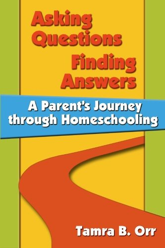 Asking Questions Finding Answers A Parent s Journey Through Homeschooling094525783X : image