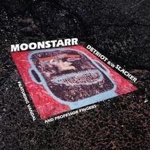 Moonstarr - Detriot / Slacker