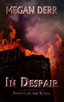 In Despair (Princes of the Blood) (English Edition)