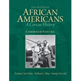 African Americans: A Concise History, Combined Volume (4th Edition)