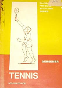 Tennis (Saunders physical activity series) Robert E. Gensemer