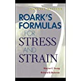 Roark's Formulas for Stress and Strain (McGraw-Hill International Editions Series)by Warren C. Young
