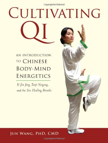 Cultivating Qi: An Introduction to Chinese Body-Mind...