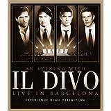 """Il Divo - Live in Barcelona/An Evening with Il Divo [Blu-ray]von """"Il Divo"""""""