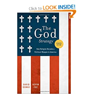 The God Strategy: How Religion Became a Political Weapon in America David Domke