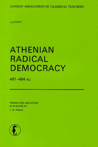 Athenian Radical Democracy 461-404 BC (London Association of Classical Teachers- Original Records)