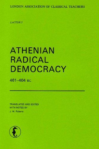 Athenian Radical Democracy 461-404 BC (London Association of Classical Teachers- Original Records)