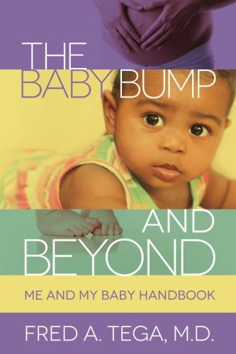 The Baby Bump and Beyond: Me and My Baby HandBook