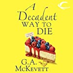 A Decadent Way to Die: Savannah Reid, Book 16 (       UNABRIDGED) by G. A. McKevett Narrated by Dina Pearlman