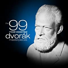 The 99 Most Essential Dvor�k Masterpieces