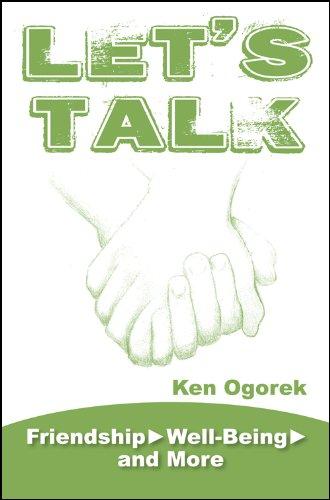 Let's Talk: Friendship, Well-Being, and More, Ken Ogorek