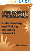 A Professional's Guide to Pyrotechnics: Understanding and Making Exploding Fireworks