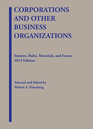 Corporations and Other Business Organizations: Statutes, Rules, Materials and Forms, 2015 (Selected Statutes)