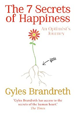 The 7 Secrets of Happiness: An Optimist's Journey